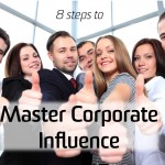 8 steps to master corporate influence